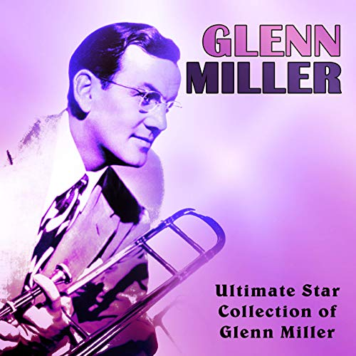 Glenn Miller - Ultimate Star Collection Of Glenn Miller (2019) - ReleaseBB